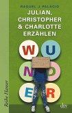 Wunder - Julian, Christopher & Charlotte erzählen