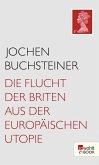 Die Flucht der Briten aus der europäischen Utopie (eBook, ePUB)