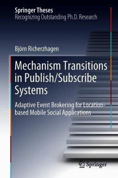 Mechanism Transitions in Publish/Subscribe Systems - Richerzhagen, Björn