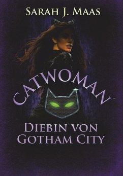 Catwoman - Diebin von Gotham City - Maas, Sarah J.