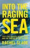 Into the Raging Sea: Thirty-three mariners, one megastorm and the sinking of El Faro (eBook, ePUB)