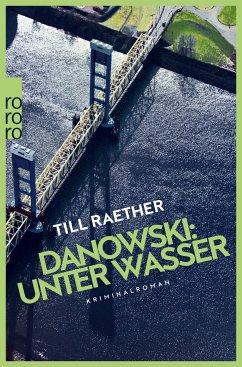 Unter Wasser / Kommissar Danowski Bd.5 (eBook, ePUB) - Raether, Till