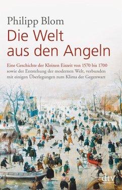 Die Welt aus den Angeln - Blom, Philipp