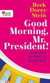 Good Morning, Mr. President! (eBook, ePUB)