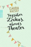 Tagsüber Zirkus, abends Theater
