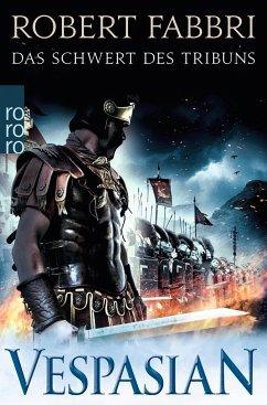 Das Schwert des Tribuns / Vespasian Bd.1 - Fabbri, Robert
