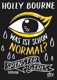 Spinster Girls 01 - Was ist schon normal?