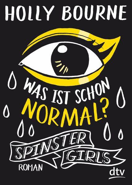 Spinster Girls Was ist schon normal von Holly Bourne-Sommerbuch-Buch für den Sommer