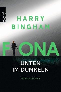 Fiona: Unten im Dunkeln / Fiona Griffiths Bd.4 - Bingham, Harry