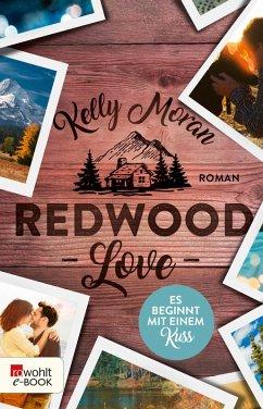 Redwood Love - Es beginnt mit einem Kuss / Redwood Bd.2 (eBook, ePUB) - Moran, Kelly