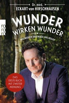 Wunder wirken Wunder - Hirschhausen, Eckart von