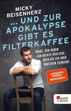 ... und zur Apokalypse gibt es Filterkaffee (eBook, ePUB) - Beisenherz, Micky