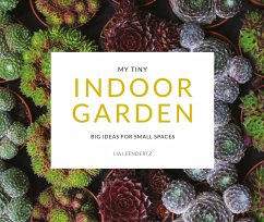 My Tiny Indoor Garden - Leendertz, Lia; Diacono, Mark