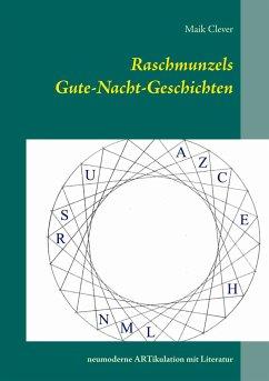 Raschmunzels Gute-Nacht-Geschichten - Clever, Maik