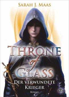 Der verwundete Krieger / Throne of Glass Bd.6