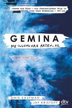 Gemina. Die Illuminae Akten_02 / Illuminae Bd.2 - Kaufman, Amie; Kristoff, Jay