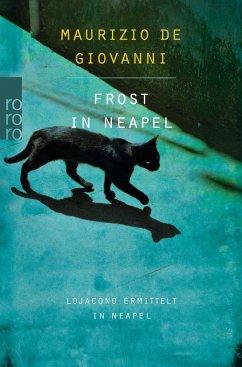 Frost in Neapel / Inspektor Lojacono Bd.4 - De Giovanni, Maurizio