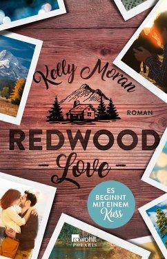 Redwood Love - Es beginnt mit einem Kuss / Redwood Bd.2 - Moran, Kelly