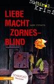 Liebe macht zornesblind / Südtirolkrimi Bd.2