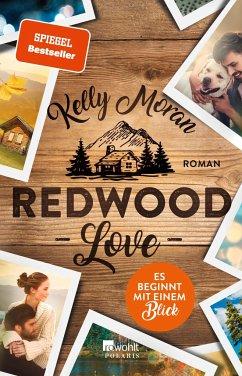 Redwood Love - Es beginnt mit einem Blick / Redwood Bd.1 - Moran, Kelly