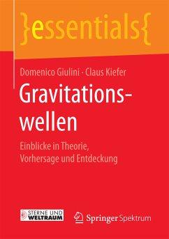 Gravitationswellen (eBook, PDF) - Giulini, Domenico; Kiefer, Claus
