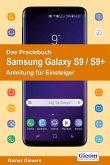 Das Praxisbuch Samsung Galaxy S9 / S9+ - Anleitung für Einsteiger (eBook, PDF)