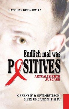 Endlich mal was Positives (2018) (eBook, ePUB) - Gerschwitz, Matthias