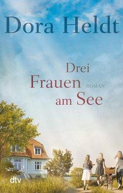 Drei Frauen am See (eBook, ePUB) - Heldt, Dora