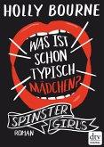 Spinster Girls - Was ist schon typisch Mädchen? (eBook, ePUB)