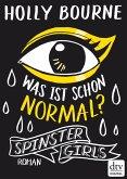 Spinster Girls - Was ist schon normal? (eBook, ePUB)