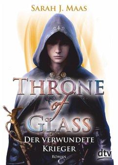 Der verwundete Krieger / Throne of Glass Bd.6 (eBook, ePUB) - Maas, Sarah J.