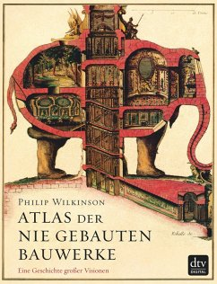 Atlas der nie gebauten Bauwerke (eBook, ePUB) - Wilkinson, Philip