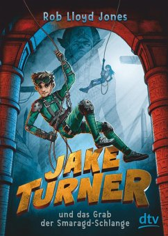 Jake Turner und das Grab der Smaragdschlange / Jake Turner Bd.1 (eBook, ePUB) - Jones, Rob Lloyd