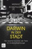 Darwin in der Stadt, Die rasante Evolution der Tiere im Großstadtdschungel (eBook, ePUB)