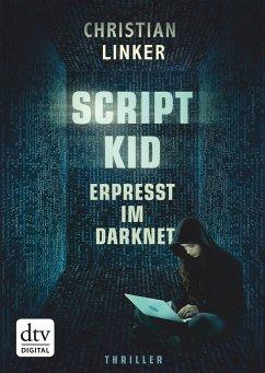 Scriptkid ? Erpresst im Darknet (eBook, ePUB)