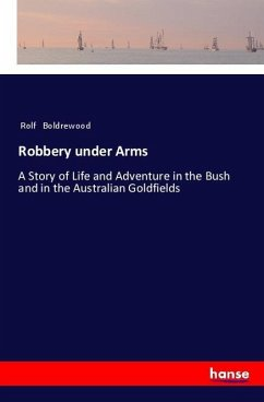 Robbery under Arms - Boldrewood, Rolf