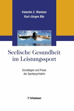 Seelische Gesundheit im Leistungssport - Markser, Valentin Z.; Bär, Karl-Jürgen