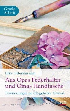 Aus Opas Federhalter und Omas Handtasche - Ottensmann, Elke