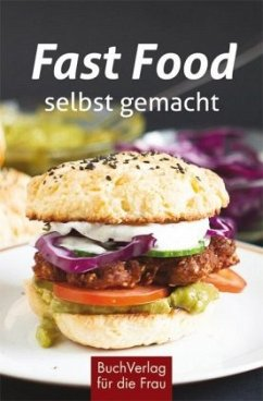 Fast Food - selbst gemacht