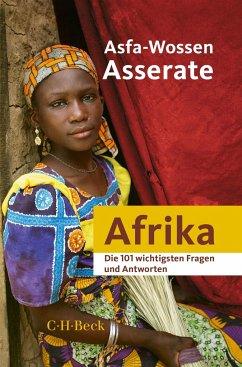 Afrika - Die 101 wichtigsten Fragen und Antworten - Asserate, Asfa-Wossen