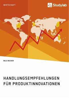 Handlungsempfehlungen für Produktinnovationen - Becker, Nils