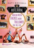 Warum mein Dackel mehr Follower hat als ich / Mein Leben im Hotel Royal Bd.1