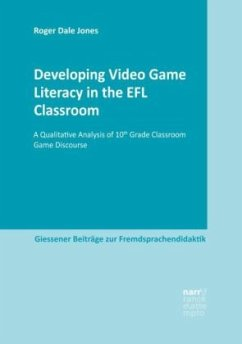 Developing Video Game Literacy in the EFL Classroom - Jones, Roger Dale