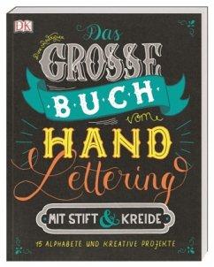 Das große Buch vom Handlettering mit Stift & Kreide - Rodriguez, Dina