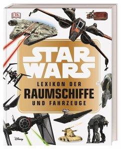 Star Wars(TM) Lexikon der Raumschiffe und Fahrzeuge - Walker, Landry Q.