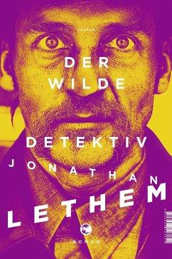 Der wilde Detektiv - Lethem, Jonathan