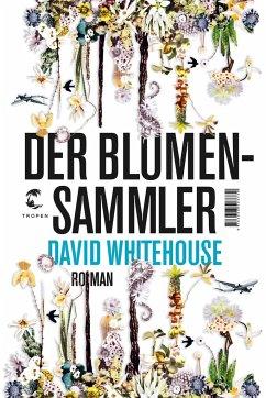 Der Blumensammler - Whitehouse, David