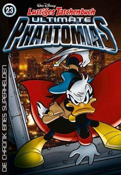 Die Chronik eines Superhelden / Lustiges Taschenbuch Ultimate Phantomias Bd.23 - Disney, Walt