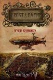 Frost & Payne - Die mechanischen Kinder 3: Alte Rechnungen