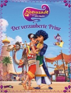 Sherazade - Geschichten aus 1001 Nacht, Der verzauberte Prinz